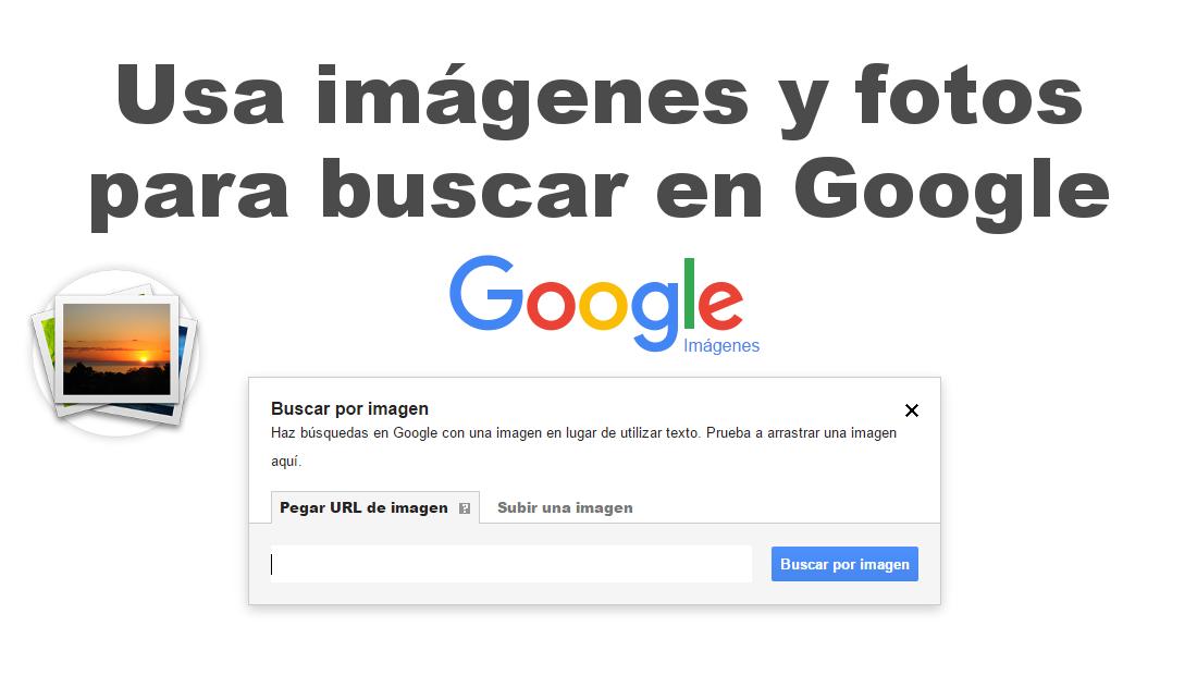 Como realizar b squedas en google usando una imagen o foto for Busqueda de telefonos por calles