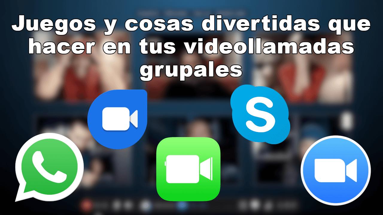 Juegos Y Cosas Que Hacer En Las Videollamadas Zoom Skype