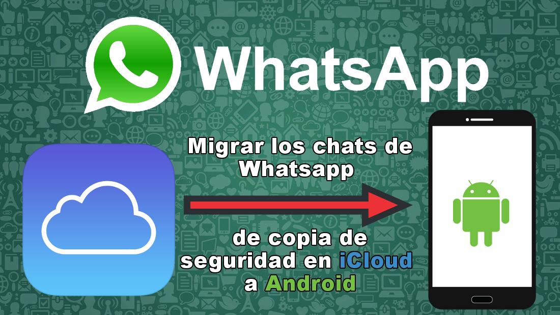 Como recuperar conversaciones de whatsapp de iphone a android