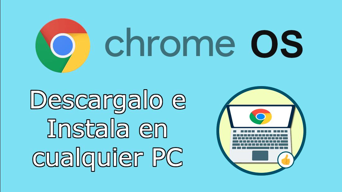 Como descargar e instalar Chrome OS en cualquier ordenador