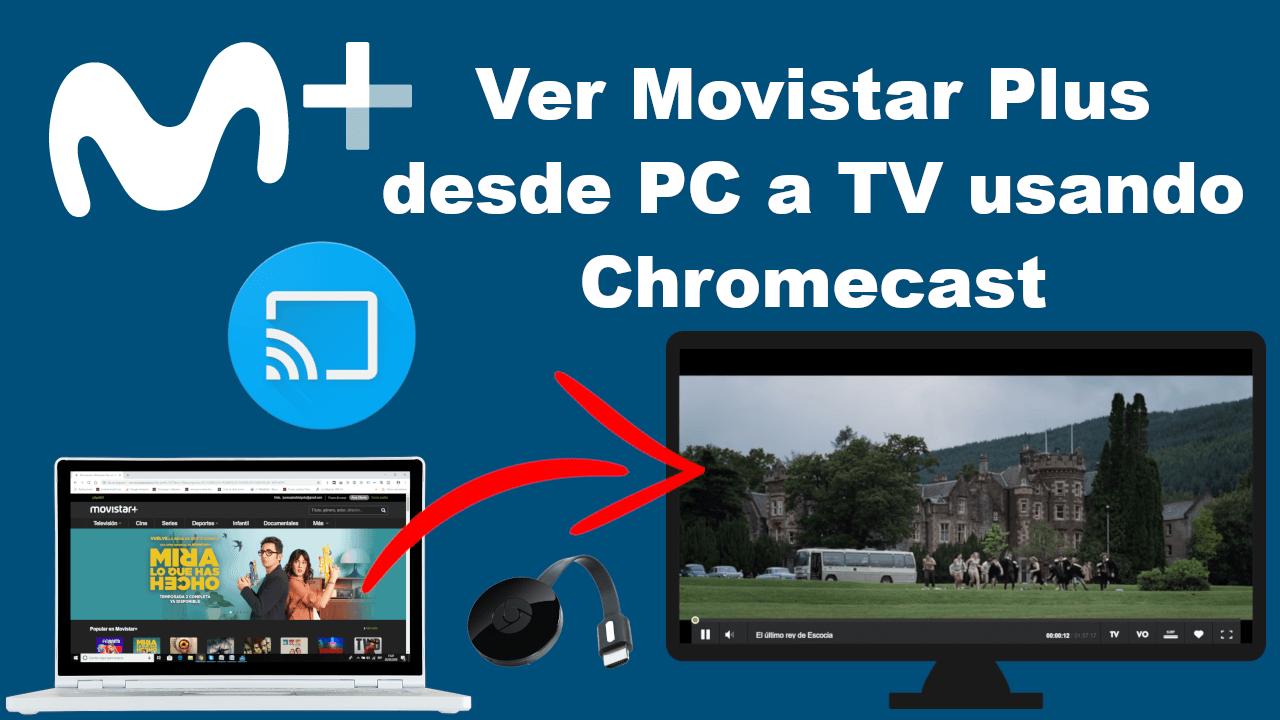 Como ver Movistar + usando Chromecast en tu TV